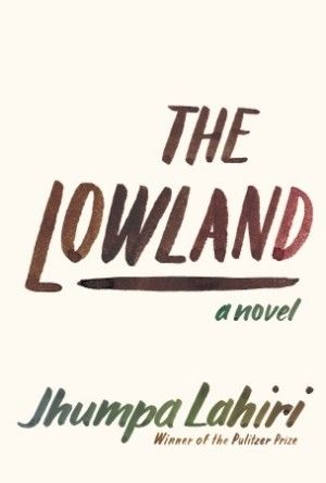 """The Lowland by Jhumpa Lahiri 