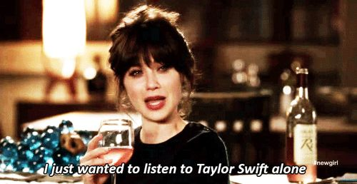 "i just wanted to listen to tswift alone | 18 Ways ""New Girl"" Makes Your Late Twenties Bearable"