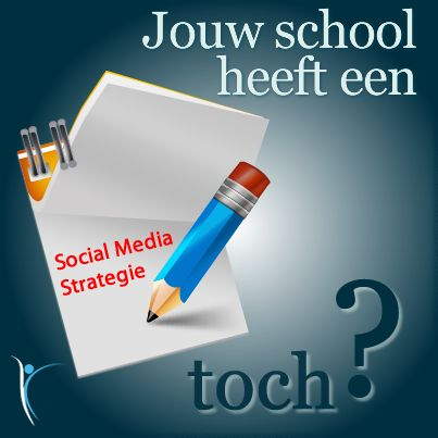 Jouw school heeft een Social Media Strategie, toch? - Saskia Beeldman