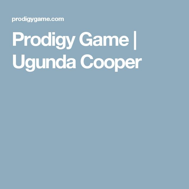 Prodigy Game | Ugunda Cooper