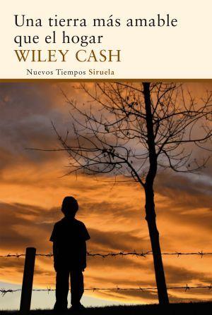 Una tierra má amable que el hogar. Wiley Cash vertebra  Una tierra más amable que el hogar  con tres voces, diferentes líneas narrativas que confluyen...