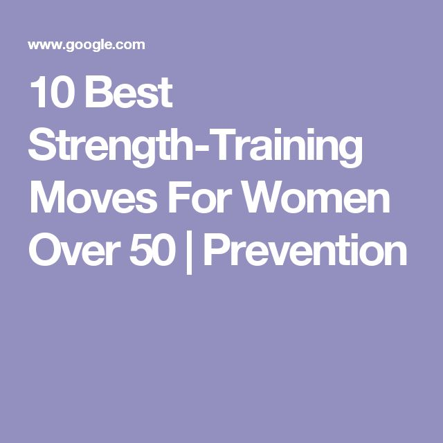 Step By Step Finding Indispensable Issues For Strength Training: 10 Best Strength-Training Moves For Women Over 50