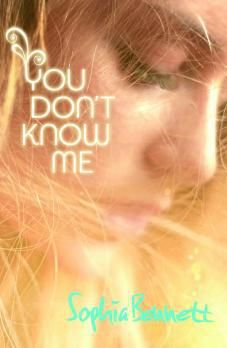 You Don't Know Me by Sophia Bennett (F BEN)