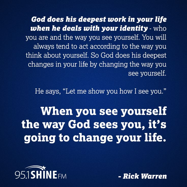 God does his deepest work in your life when he deals with your identity. - Rick Warren