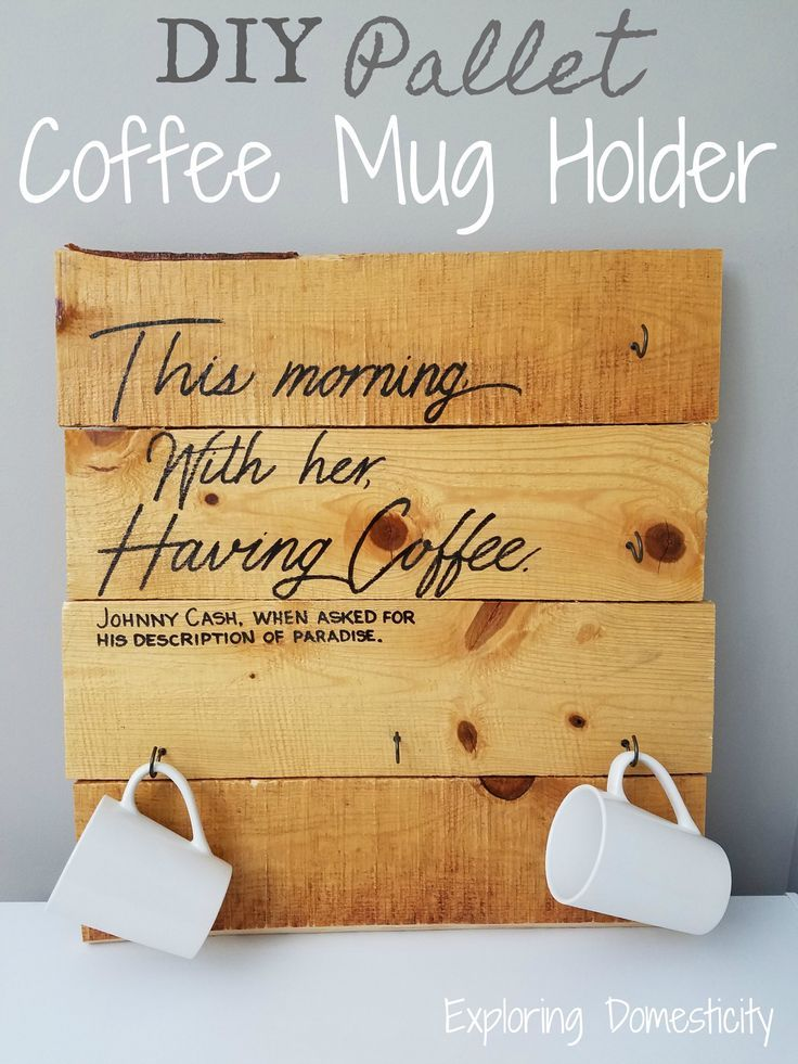 Diy Pallet Coffee Mug Holder With Adorable Johnny Cash Quote And Personalized Cups Palletproject Coffeemug Coffeeproject