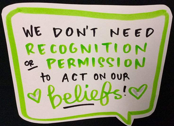 We don't need recognition or permission to act on our beliefs