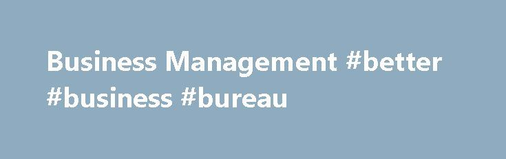 Business Management #better #business #bureau http://business.remmont.com/business-management-better-business-bureau/  #business management # Utility menu Business Management Admission Requirements To be eligible for admission, you must possess the following: • Ontario Secondary School Diploma (OSSD) or equivalent including these required courses: – Grade 12 English (ENG4C or ENG4U or equivalent) – Grade 12 Mathematics (MAP4C, MCT4C, MDM4U, MCB4U, MGA4U, MCV4U or MHF4U) or Grade 11  read…