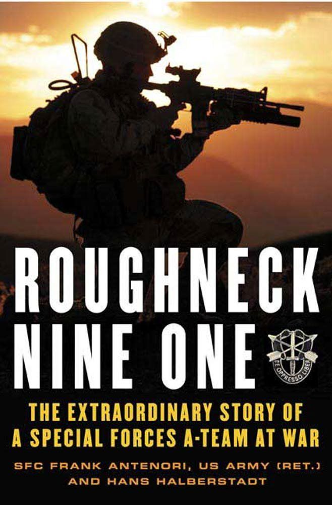 Amazon.com: Roughneck Nine-One: The Extraordinary Story of a Special Forces A-team at War eBook: Frank Antenori, Hans Halberstadt: Kindle St...