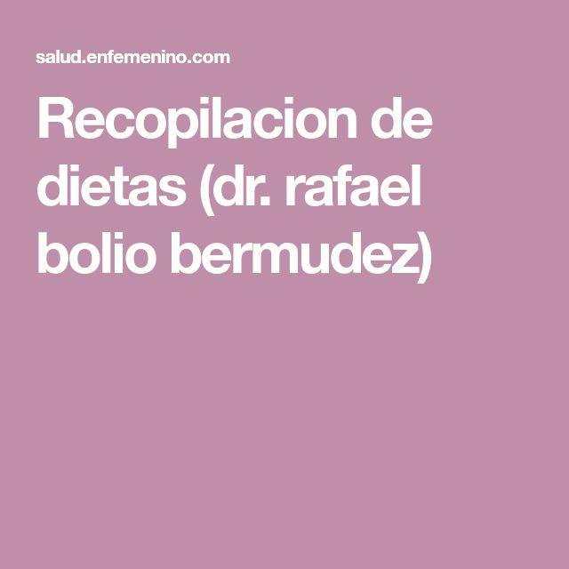 Recopilacion de dietas (dr. rafael bolio bermudez)