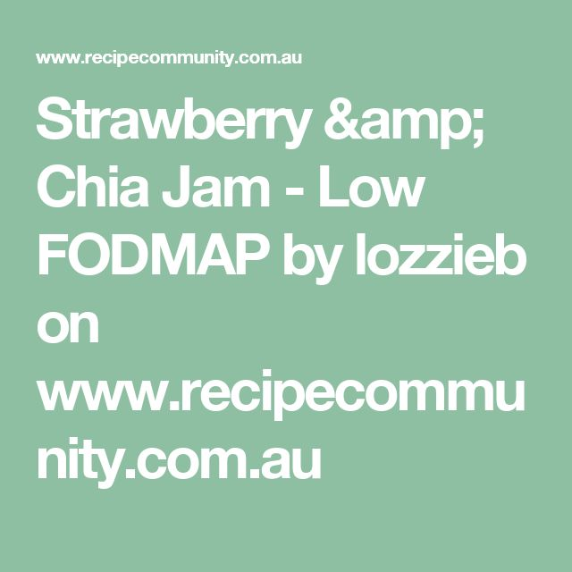 Strawberry & Chia Jam - Low FODMAP by lozzieb on www.recipecommunity.com.au