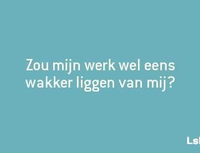 Dutch quote: Would my work sometimes lie awake for me?
