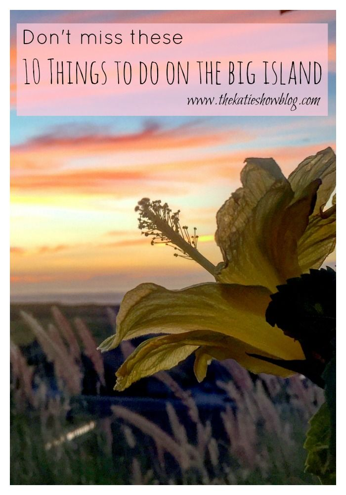 Don't plan your trip without this guide of 10 things to do on the Big Island of Hawaii!