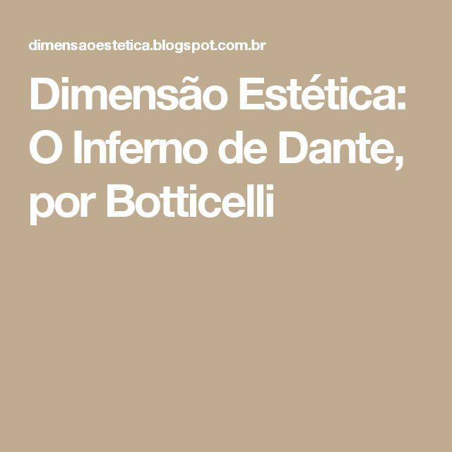 Dimensão Estética: O Inferno de Dante, por Botticelli