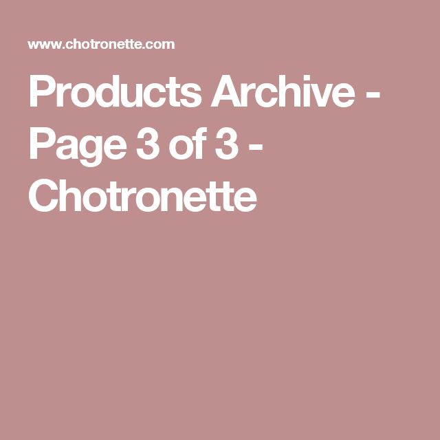 Products Archive - Page 3 of 3 - Chotronette