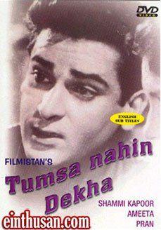 Tumsa Nahin Dekha Hindi Movie Online - Shammi Kapoor, Ameeta, Pran, Raj Mehra, B. M. Vyas, Sheela Vaz and Kanu Roy. Directed by Nasir Hussain. Music by O. P. Nayyar. 1957 [U]  ENGLISH SUBTITLE