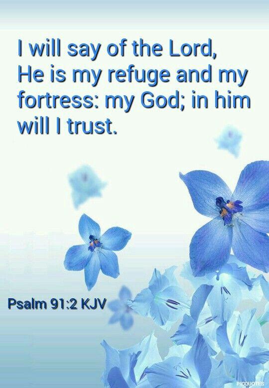Psalm 91:2 KJV❤