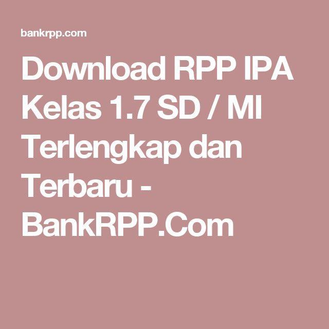 Download RPP IPA Kelas 1.7 SD / MI Terlengkap dan Terbaru - BankRPP.Com