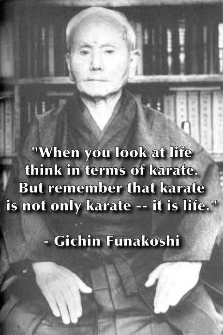 """Remember that karate is not only karate. It is life! ""Gichin Funakoshi, founder of #Shotokan"