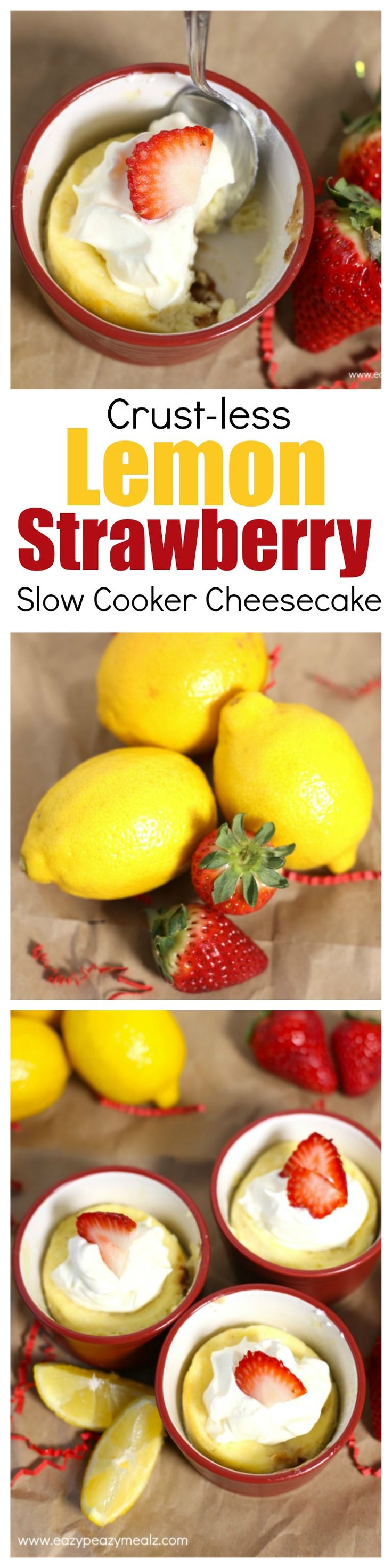 A lemon strawberry cheesecake that is crust-less, and made in your SLOW COOKER! So easy and really tasty! Try it. - Eazy Peazy Mealz
