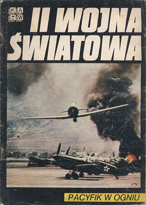Pacyfik w ogniu, praca zbiorowa, KAW, 1984, http://www.antykwariat.nepo.pl/pacyfik-w-ogniu-praca-zbiorowa-p-12943.html