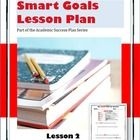 Writing SMART Goals is the second lesson in the Academic Success Plan series.  This lesson will cover how to write a SMART Goal. Contains: SMART Go...