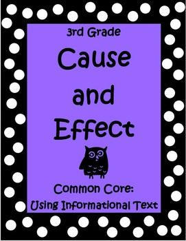 Love this Cause and Effect 47 page unit! It comes with two sets of task cards as well as informational text passages (two each: Historical, Scientific, and Technical). This unit is specifically designed to target reading strategies using cause and effect. It covers Common Core RI 3.3 in a way your kids will enjoy and uses topics that will capture their interest. $