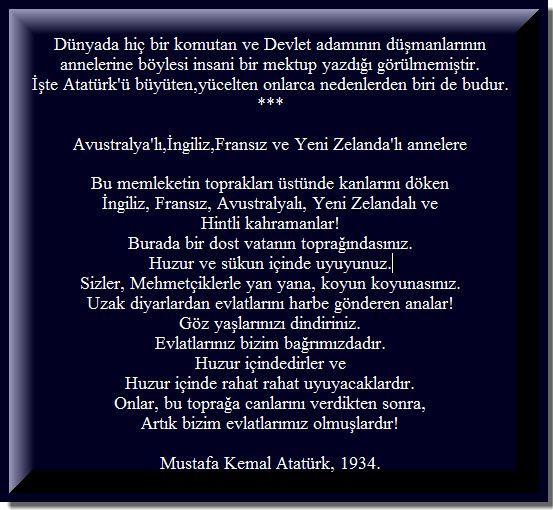 Dünyada hiç bir komutan ve Devlet adamının düşmanlarının annelerine böylesi insani bir mektup yazdığı görülmemiştir. İşte Atatürk'ü…