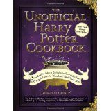 The Unofficial Harry Potter Cookbook: From Cauldron Cakes to Knickerbocker Glory--More Than 150 Magical Recipes for Muggles and Wizards (Hardcover)By Dinah Bucholz