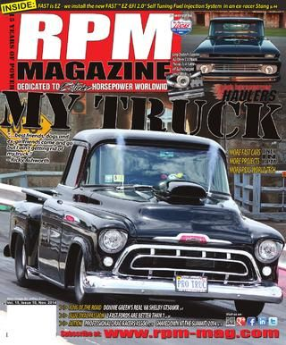 """RPM Magazine November Issue 2014  HIGH HORSEPOWER HAULERS   MY TRUCK.... """"...Best friends, dogs, and ex-girlfriends come and go...but I ain't getting rid of my truck!""""   '62 MILLIMETERS....This sinister Chevy C10 hauls thanks to a 1,000+ horsepower small block   THE ACTION   NEW KIDS IN TOWN....PDRA – Professional Drag Racers Association offers solid change for serious drag racers & fans   SHAKEDOWN AT THE SUMMIT....The classic hero versus the villain tale   THE CARS   KING OF THE…"""