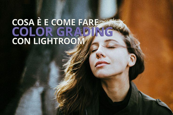 Cosa è e come fare color grading con #Lightroom