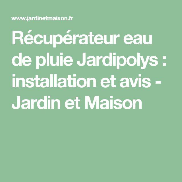 Récupérateur eau de pluie Jardipolys : installation et avis - Jardin et Maison