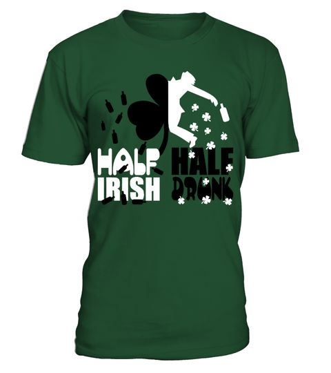 # Half Irish - Half Drunk Shirt .  This exclusive design is only available for a limited time. ...or buy with friends,family,and co-workers to Buy 2 or more save money on shipping!▼▼ Click GREEN BUTTON Below To Order ▼▼ Tags:  st+patric+day+tshirt, st+patricks+day, st+patrick+day+mugs,  womens+st+patricks+day, patrick+shirt+lularoe,  st+patricks+day+tank+tops, Personalized+St+Patricks+Day+Shirts,  Funny+St+Patricks+Day+Shirts, irish+girl+shirt, irish+shirt,  kiss+me+i'm+irish…