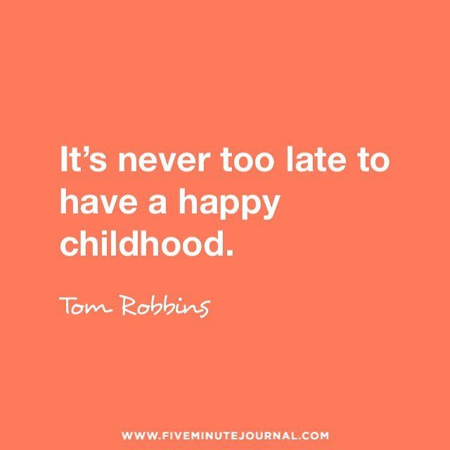 It's never too late to have a happy childhood -Tom Robbins     #growthmindset #happiness  One of things I have learned over the past year was the change you can have by simply being grateful. Starting the day by recounting the simplest of things like family clean air access to water...can change your state. It is the same reason I use @fiveminutejournal (ps I do not get any compensation for promoting this it has just been such a massive help). During this time I realized that for me…