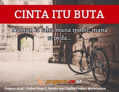 CINTA ITU BUTA  Namun ia tahu mana mobil, mana sepeda...  Projects.co.id