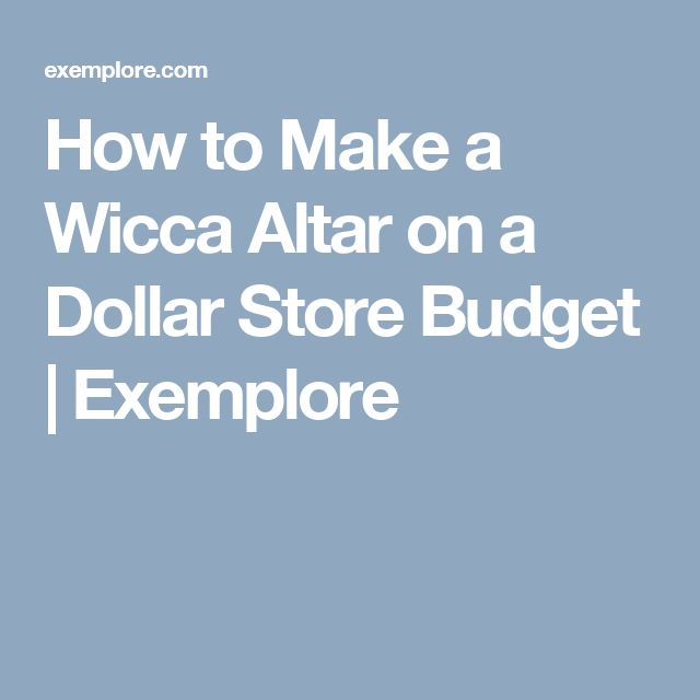 How to Make a Wicca Altar on a Dollar Store Budget | Exemplore