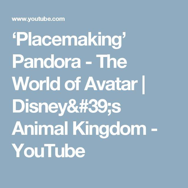 'Placemaking' Pandora - The World of Avatar | Disney's Animal Kingdom - YouTube