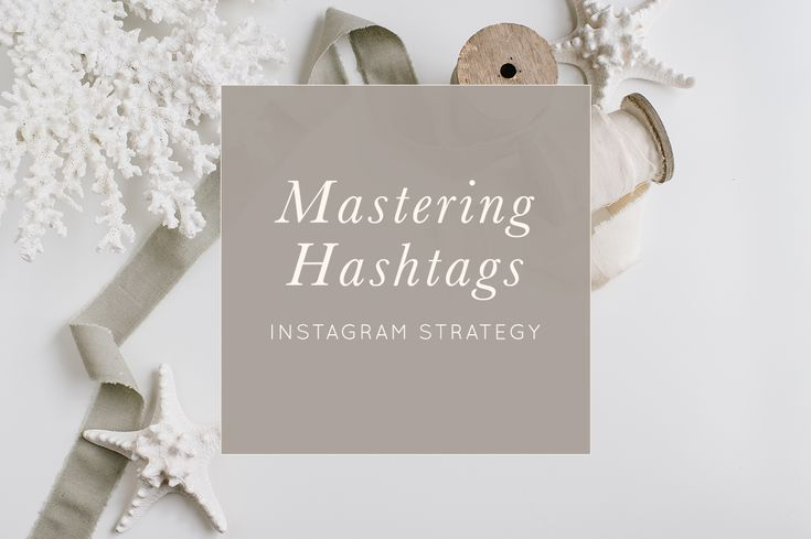 Three Ways to Master Hashtags