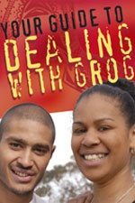 Teens guide to dealing with grog (alcohol) - available to download from the drug info @ your library website: http://www.druginfo.sl.nsw.gov.au