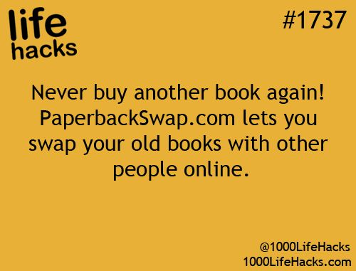 """Free Books!: """"Never buy another book again!  PaperbackSwap.com lets you swap your old books with other people online."""" – life hacks #1737 via 1000 Life Hacks"""