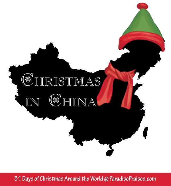 Christmas in China, Christmas Around the World @ParadisePraises.com