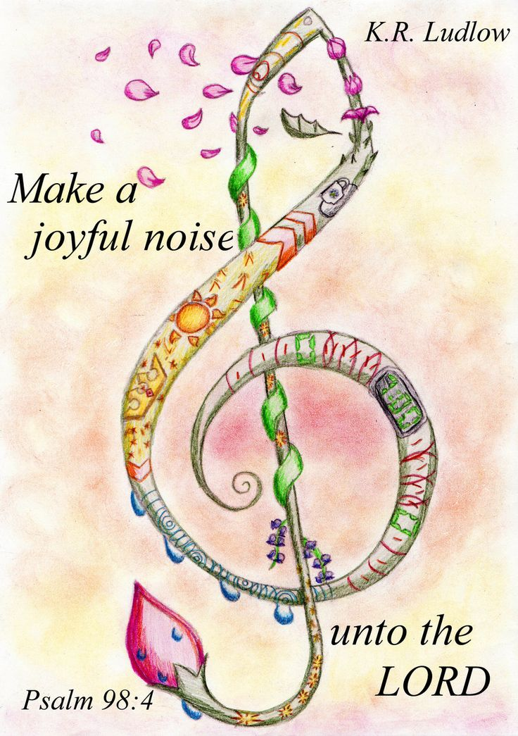 Make a joyful noise to Yahweh, all the earth! Burst out and sing for joy, yes, sing praises! -- Psalm 98:4