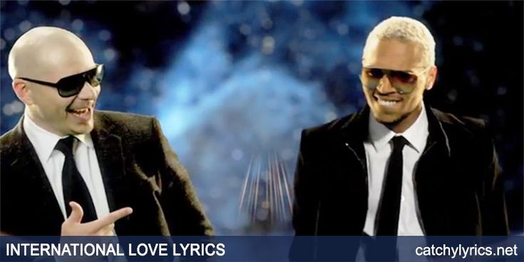 International Love Lyrics: The best lovely and amazing English song lyrics from the album Planet Pit. This song is sung by Pitbull and Chris Brown...[ReadMore..]
