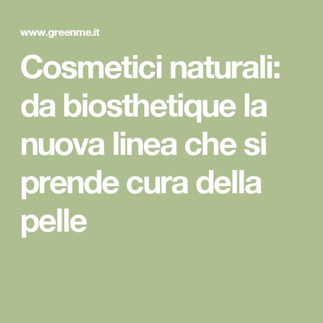 Cosmetici naturali: da biosthetique la nuova linea che si prende cura della pelle