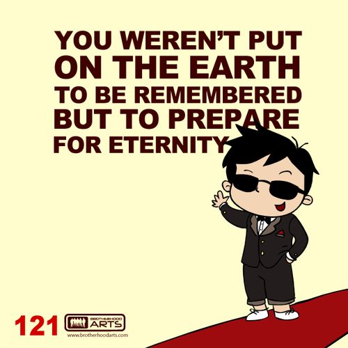 """121: Ahmad Says """"You weren't put on the earth to be remembered but to prepare for eternity."""""""