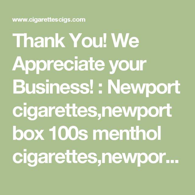 Thank You! We Appreciate your Business! : Newport cigarettes,newport box 100s menthol cigarettes,newport pleasure,Newport box shorts,Marlboro Cigarettes,parliament cigarettes,lucky strike cigarettes,Winston cigarettes, Welcome to the best cigarettes online Store,We Wholesale Newport cigarettes online,Newport 100s cigarettes,Marlboro Cigarettes,parliament cigarettes,lucky strike cigarettes,l&m cigarettes,winston cigarettes,dunhill cigarettes,buy cheap cigarettes from cigarettescigs.com,sav...