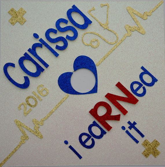 I  eaRNed it  Custom Nurse Graduation Cap Topper by GlitterMomz