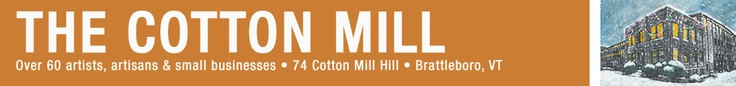 The Cotton Mill, Brattleboro, Vermont: home of Oak Meadow and an incredible array of artists & artisans, musicians, body workers, circus performers, bakers, jam-makers, & other creative folk.
