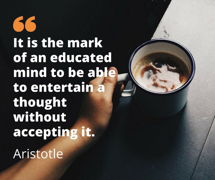 It is the mark of an educated mind to be able to entertain a thought without accepting it. - #aristotle #philosophy #deepthoughts #quote #quoteoftheday