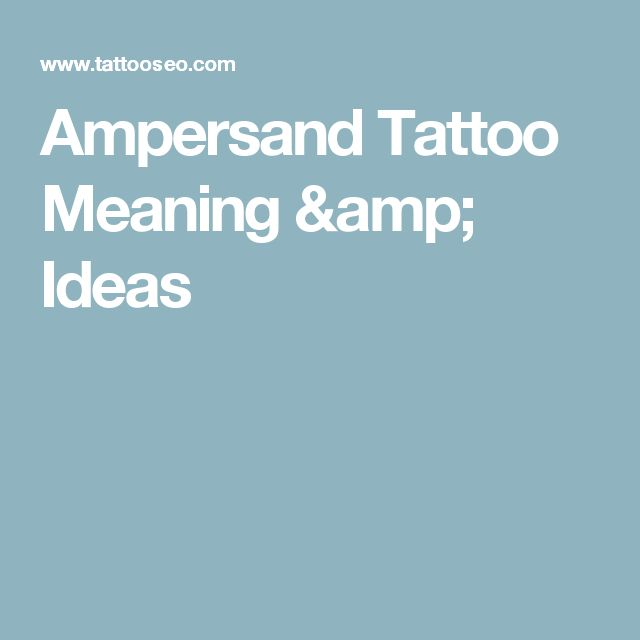 Ampersand Tattoo Meaning & Ideas