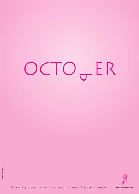 """October is Breast Cancer Month (the """"b"""" in October is rotated, signifying one breast). """"Preventing breast cancer is not in your hands. Early detection is."""""""